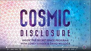 Watch Cosmic Disclosure for FREE